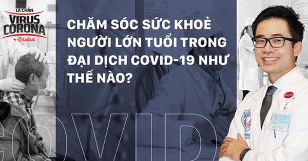 Chuyên gia chỉ dẫn cách chăm sóc sức khỏe cho ông bà, bố mẹ và người lớn tuổi phòng ngừa dịch COVID-19